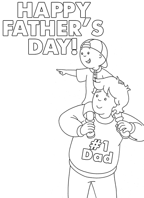 Caillou 1 Dad 8211 Printable Father S Day Coloring Sheet Fathers Day Coloring Page Father S Day Drawings Fathers Day Crafts