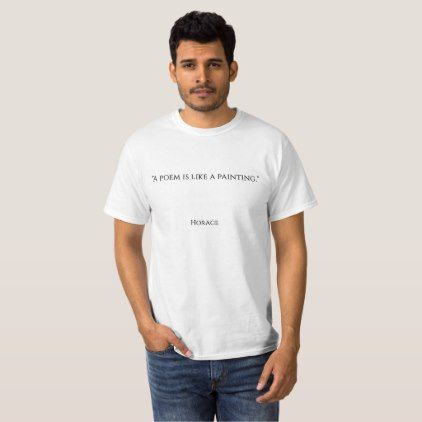 """""""A poem is like a painting."""" T-Shirt - quote pun meme quotes diy custom"""