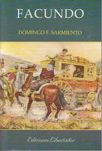 Facundo La Obra Mas Significativa De Domingo Faustino Sarmiento Es Facundo Publicada En 1845 En El Destierr Civilizacion Y Barbarie Historia Argentina Libros