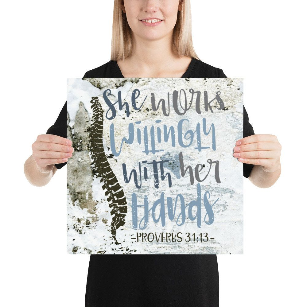 She works willingly w/ her hands proverbs 31:13, chiropractic poster, chiropractic gift, chiropractor, chiropractic office, chiropractic art