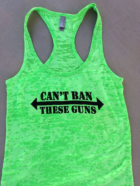 Can t Ban These Guns Burnout Tank Womens Workout Tank Top
