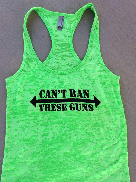 Can t Ban These Guns Burnout Tank Womens Workout Tank Top