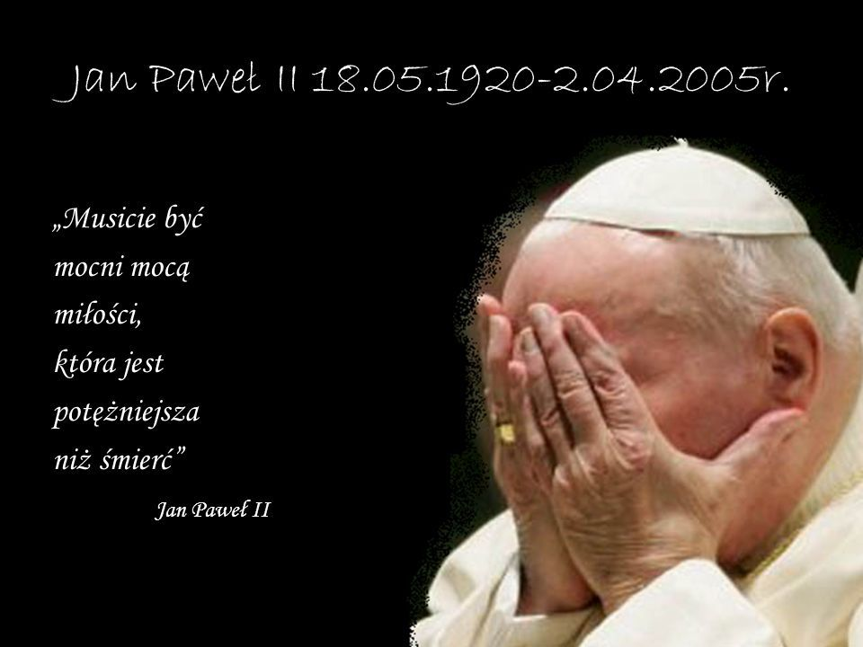 Jan Paweł 2 Cytaty O Miłości Szukaj W Google Cytaty