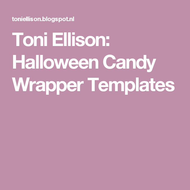 Toni Ellison Halloween Candy Wrapper Templates Mini S Pinterest