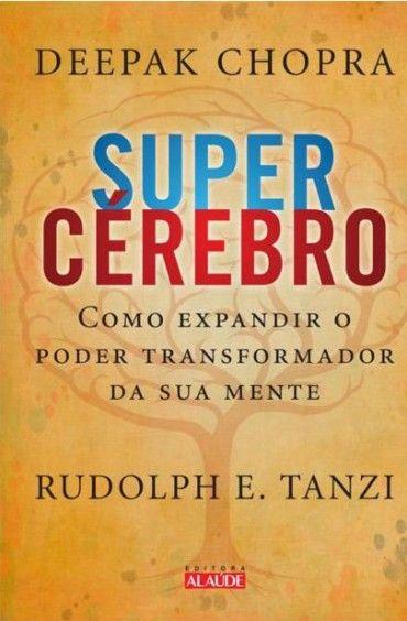 Download supercerebro deepak chopra em epub mobi e pdf livros download supercerebro deepak chopra em epub mobi e pdf fandeluxe Image collections