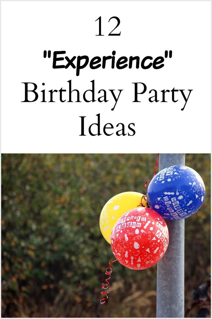 12 Family Birthday Party Ideas That Are Experiences