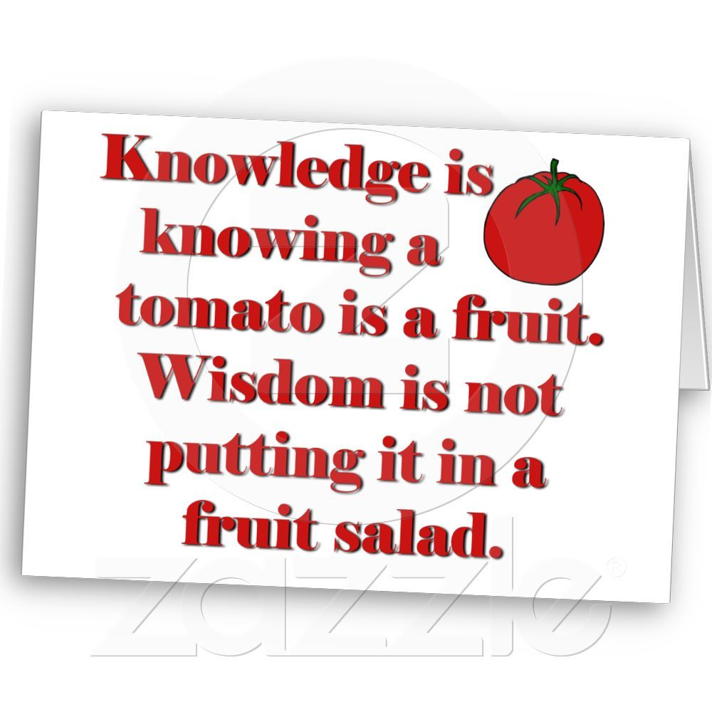 Knowledge is knowing a tomato is a fruit. card | Zazzle.co.uk
