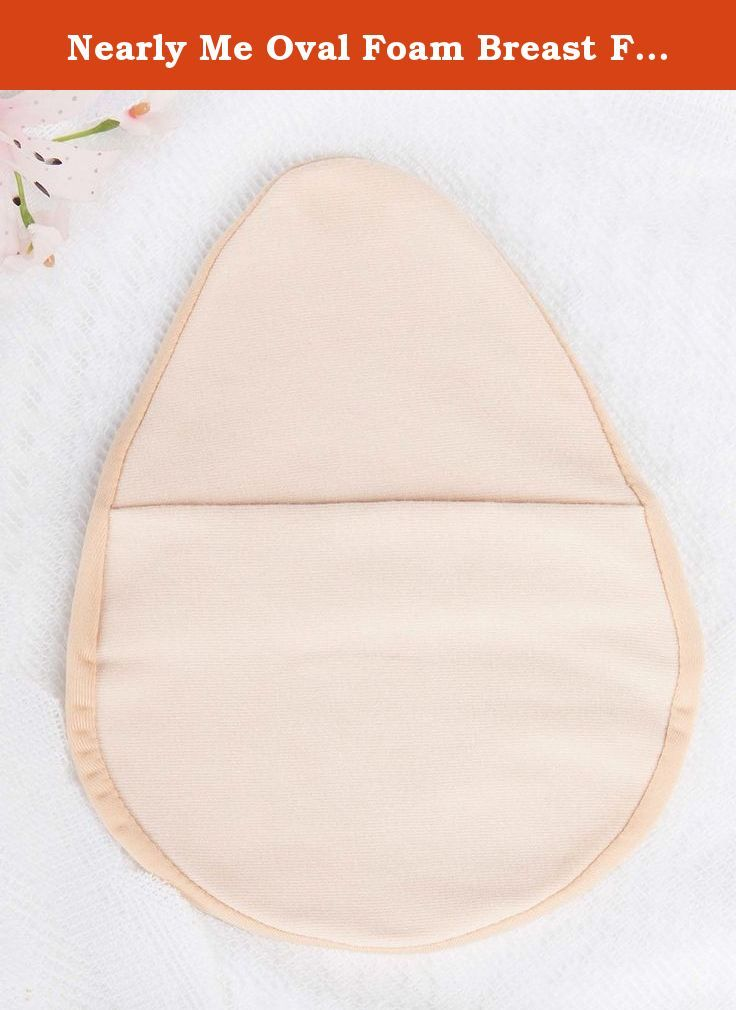 e7bcacd5ae065 Nearly Me Oval Foam Breast Form Cover. We spend time thinking about your  delicate moments