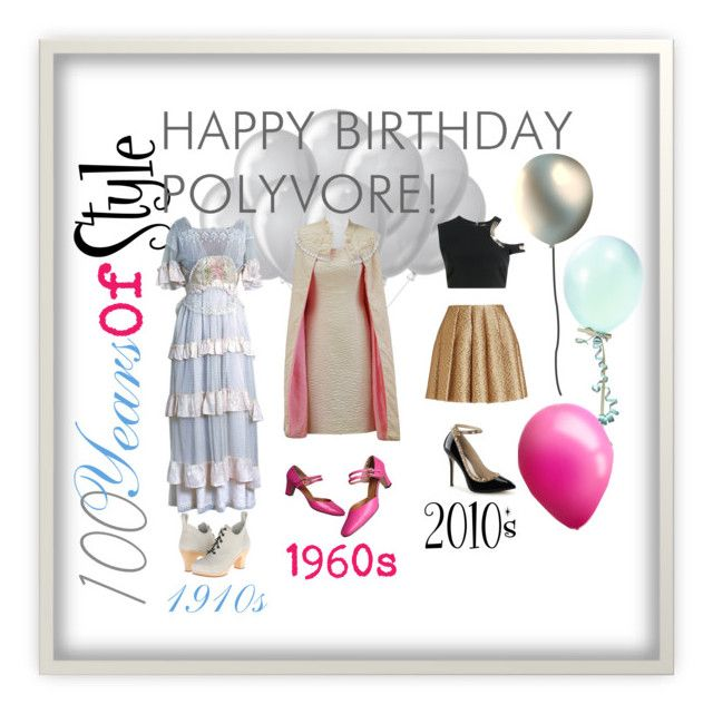 """100 years of Style"" by starrybell ❤ liked on Polyvore featuring art, contestentry and happybirthdaypolyvore"