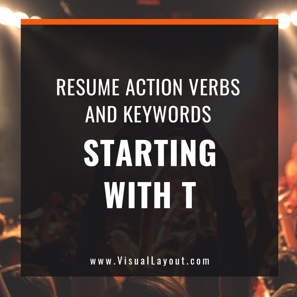 Job Seeker Resume Action Verbs And Keywords Starting With T
