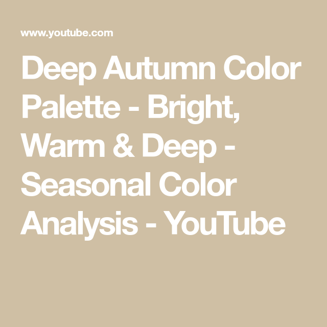 Deep Autumn Color Palette - Bright, Warm & Deep - Seasonal Color Analysis - YouTube #deepautumn