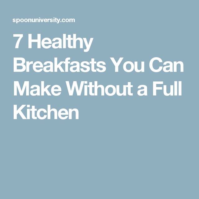 Healthy Breakfast Recipes You Can Make From Leftovers: 7 Healthy Breakfast Recipes You Can Make In Your Dorm Room