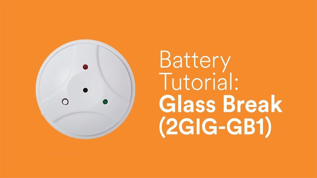 Battery Tutorial Glass Break 2gig Gb1 Tutorial Glass Battery