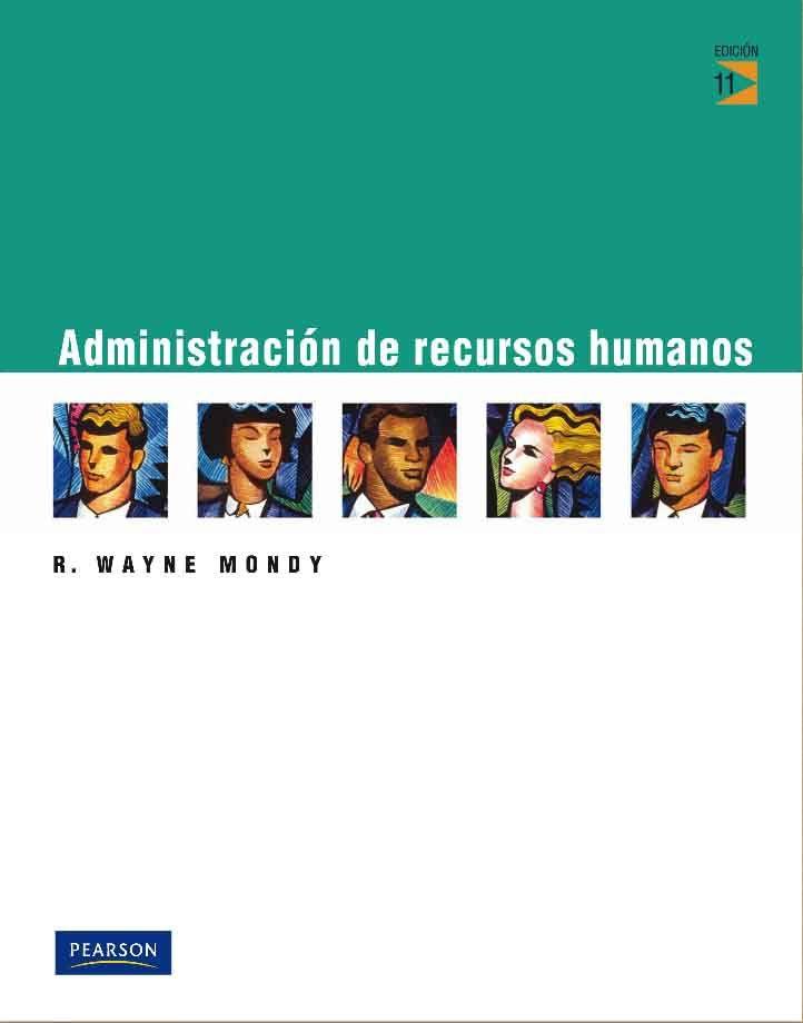 Administracion De Recursos Humanos Autor R Wayne Mondy Editorial Pearson Edicion 11 Isbn 9786073202039 Isbn Eboo Recursos Humanos Administracion Libros