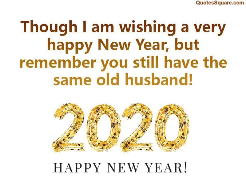 Funny New Year 2020 Wishes For Husband Quotes about new