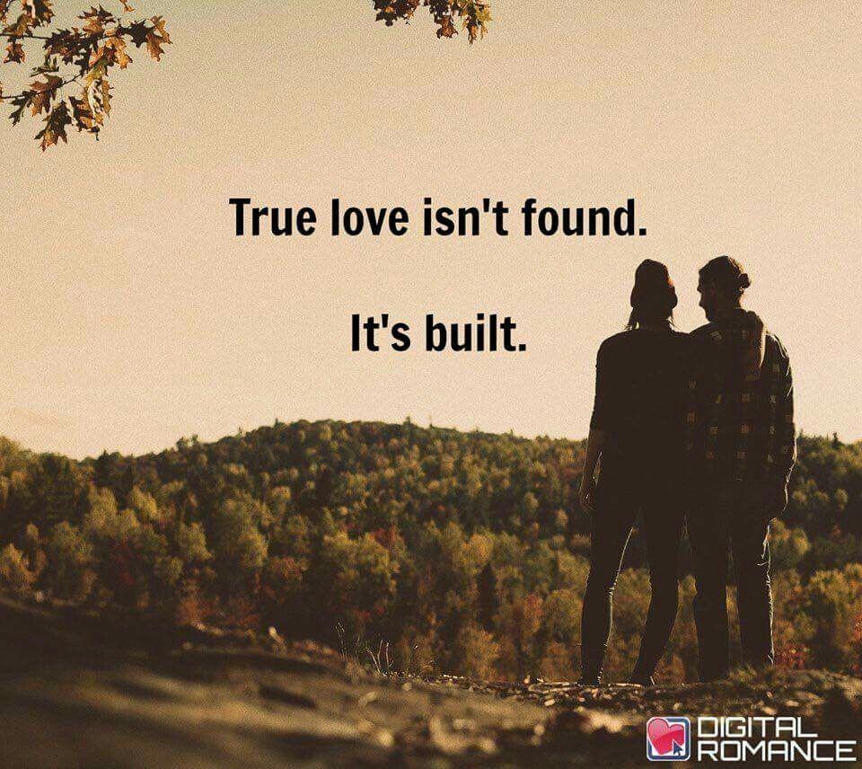 True love isn't found. It's built.   True love, Love and ...