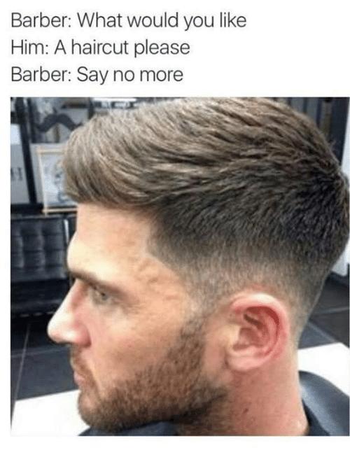 Barber Haircut And Haircuts Barber What Would You Like Him A Haircut Please Barber Say No More Mens Haircuts Fade Thick Hair Styles Mens Haircuts Short
