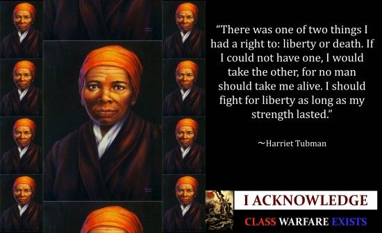 """""""I had reasoned this out in my mind; there was on of two things I had a right to, liberty or death; if I could not have one, I would have the other; for no man should take me alive."""" ― Harriet Tubman"""