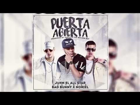 Puerta Abierta Bad Bunny Ft Noriel & Juhn El All Star