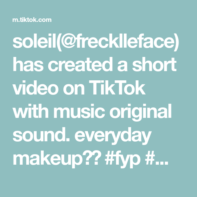 Soleil Frecklleface Has Created A Short Video On Tiktok With Music Original Sound Everyday Makeup Fyp Makeup Everyday Makeup Makeup The Originals