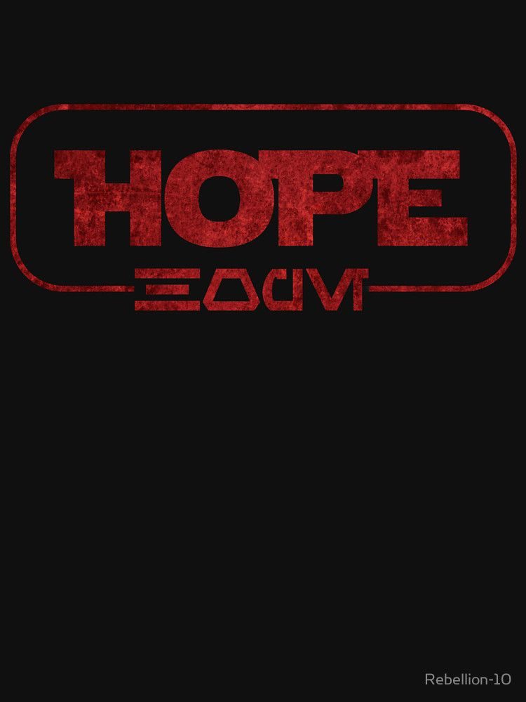 The word hope in a star wars font and in both in english and aurebesh. (And latin alfabeth). There is always hope.