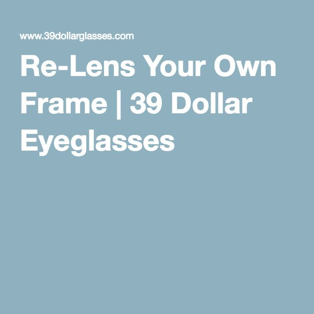 6c2ce7330d15 Re-Lens Your Own Frame
