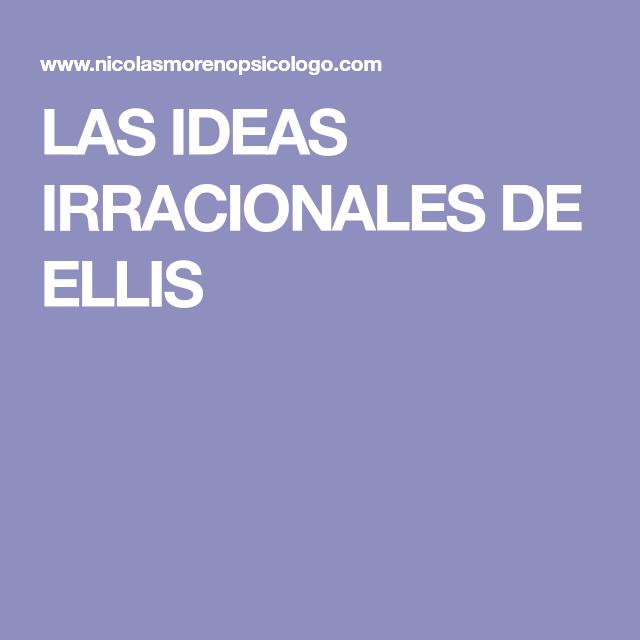 LAS IDEAS IRRACIONALES DE ELLIS