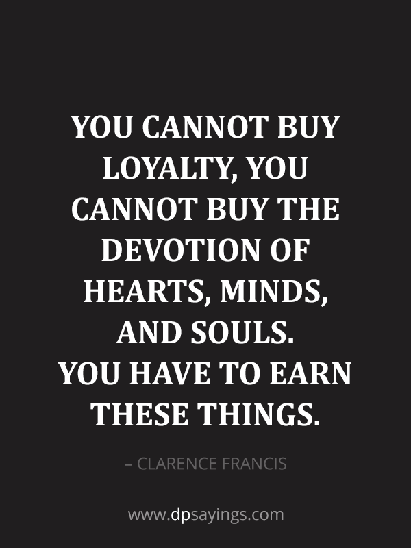 90 Famous Loyalty Quotes And Sayings About Being Loyal Loyalty Quotes Relationship Loyalty Quotes Loyal Quotes