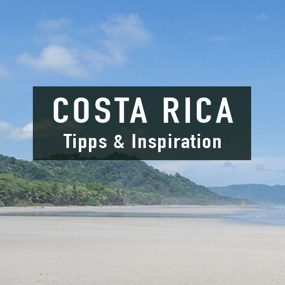 Die besten Tipps & Inspiration für Reisen nach Costa Rica