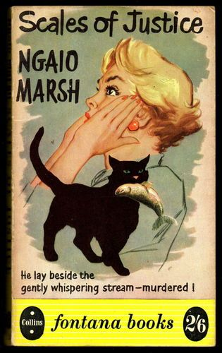 OK, I see the lady, and the cat chewing on a fish..... not sure I get the whole connection to the title. But hey, it's got a cat! NGAIO MARSH: SCALES OF JUSTICE. Fontana Books, 1958