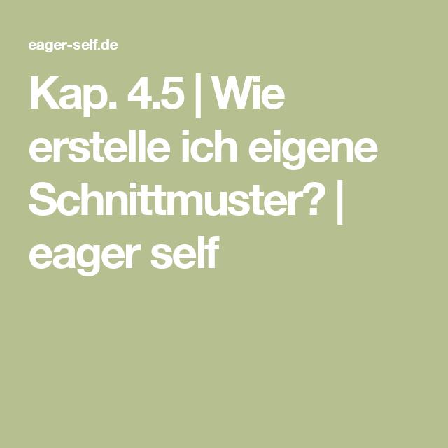Kap. 4.5 | Wie erstelle ich eigene Schnittmuster? | eager self ...