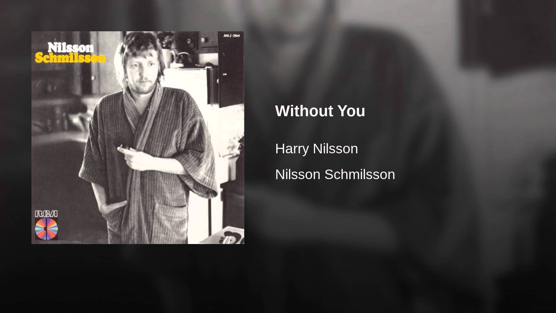 Without You Harry nilsson, Pretty songs, Songs