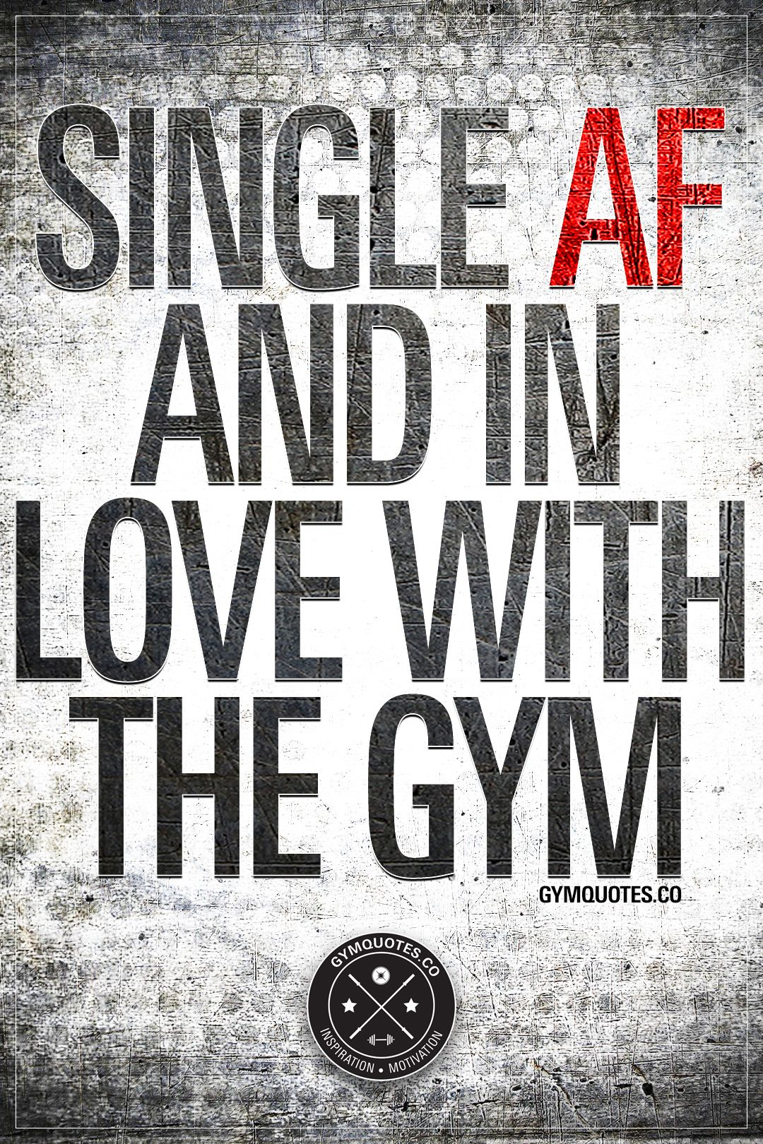 Single Af And In Love With The Gym Gym Motivation Women Gym Motivation Quotes Gym Quote
