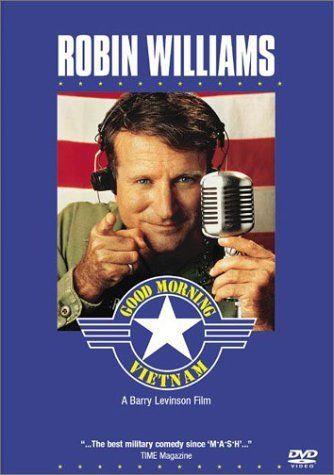 Good Morning Vietnam Good Morning Vietnam Robin Williams Movies Vietnam