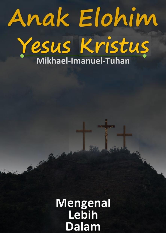 anak elohim yesus kristus kristus tuhan anak elohim yesus kristus kristus tuhan