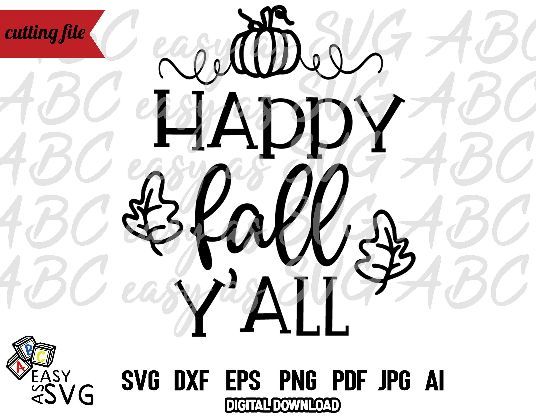 Happy Fall Y All Svg Fall Phrase Svg Cute Fall Svg Etsy In 2020 Happy Fall Summer Quotes Funny Happy Fall Y All