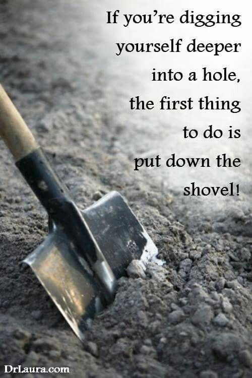 Image result for digging yourself out of a hole meme