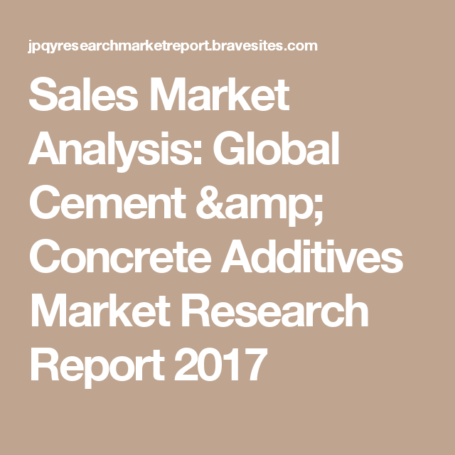 Sales Market Analysis Global Cement  Concrete Additives Market