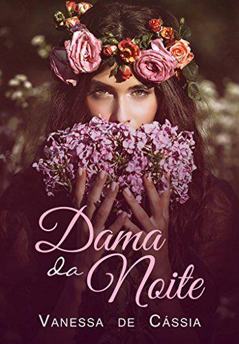 Amazon.com.br eBooks Kindle: Dama da noite, Vanessa de Cássia