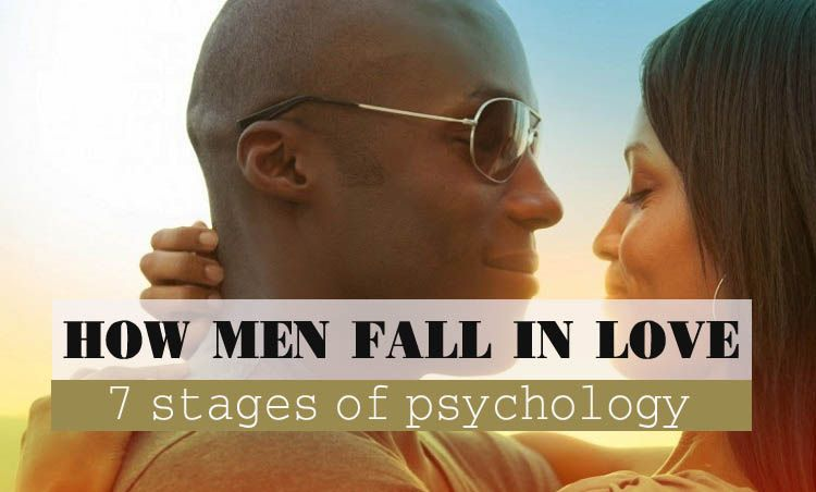 7 stages of men falling in love