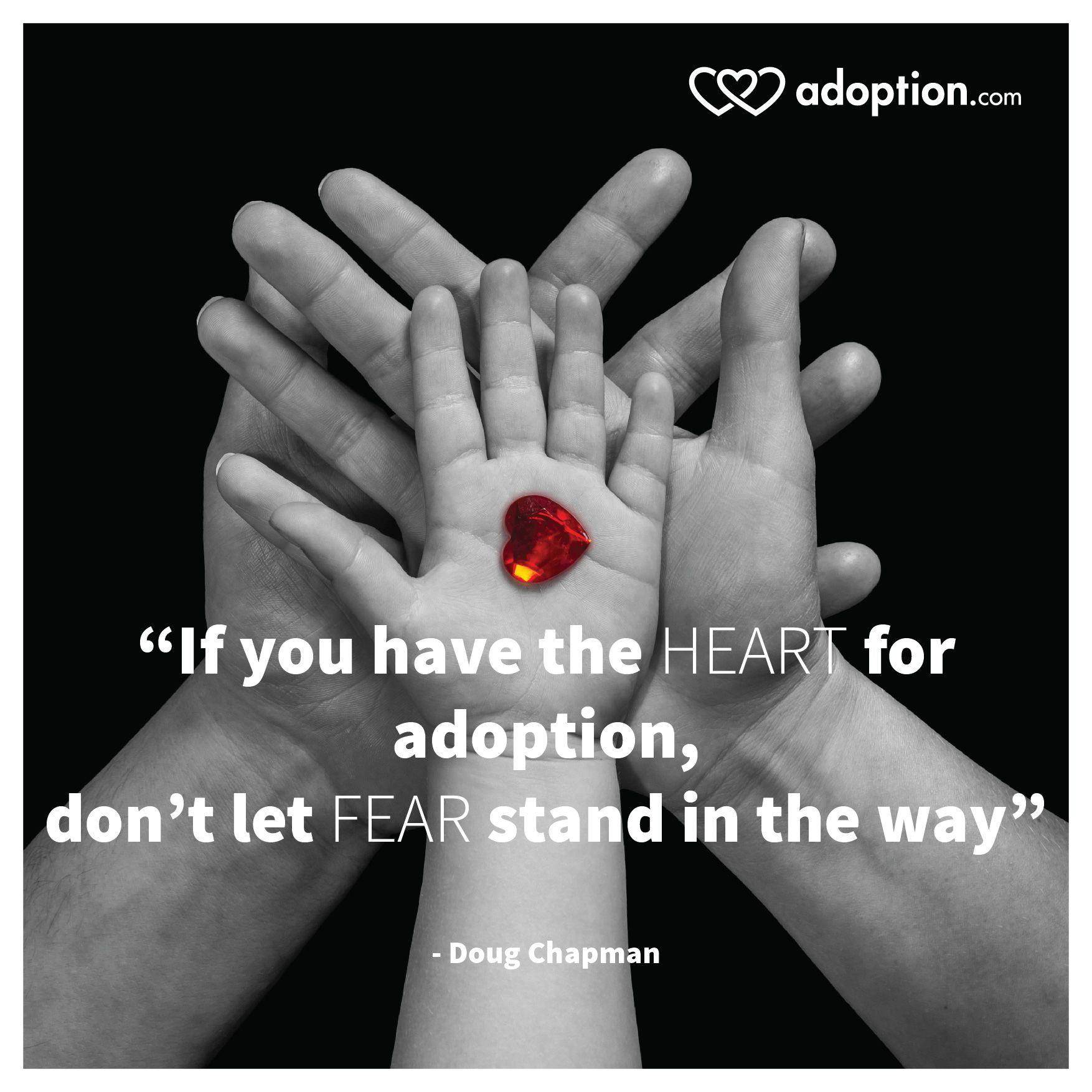 If you have the HEART for adoption, don't let FEAR stand