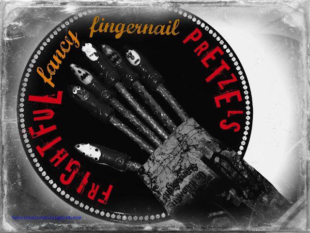 hoopla palooza: frightful fancy fingernail pretzels