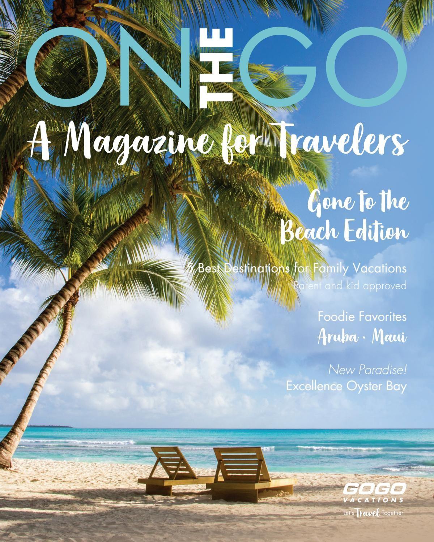 On The Go Magazine Amazing Destinations Vacation Luxury Holidays