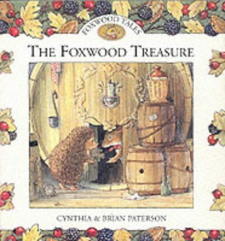 The Foxwood Treasure (Foxwood Tales) by BRIAN PATERSON (ILLUSTRATOR) CYNTHIA PATERSON, http://www.amazon.com/dp/0091768411/ref=cm_sw_r_pi_dp_ZsUCrb0VYHHA0