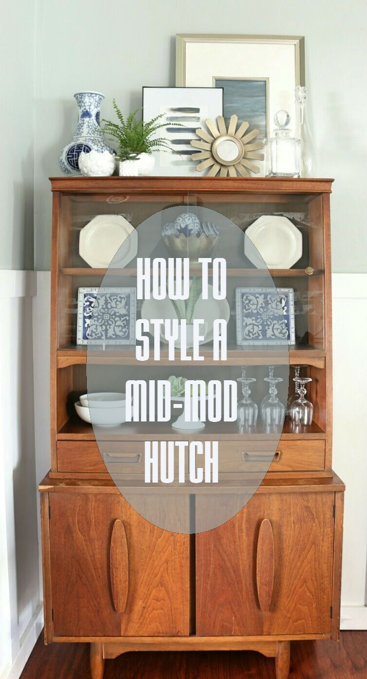 Fearfully Wonderfully Made How To Style A Mid Century Modern Hutch
