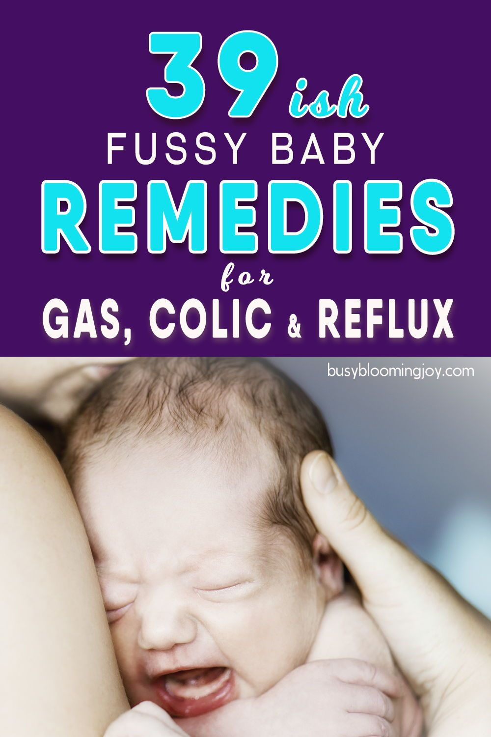 Is Your Baby Gassy Colicky Or An Unhappy Spitter 39 Remedies To Try Baby Remedies Fussy Baby Gassy Baby