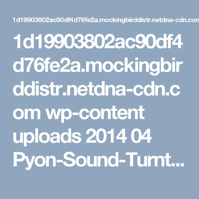 1d19903802ac90df4d76fe2a.mockingbirddistr.netdna-cdn.com wp-content uploads 2014 04 Pyon-Sound-Turntable.jpg?0e8bdf