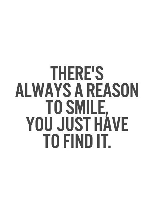 Find the reason to smile   Quotes @mobile9 | life quotes | Quotes