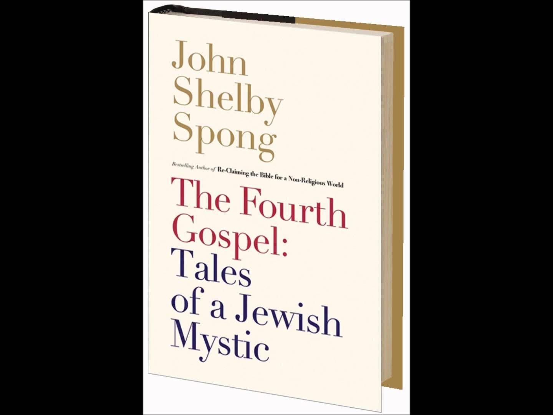 """Refutation of John Shelby Spong's """"The Fouth Gospel"""""""