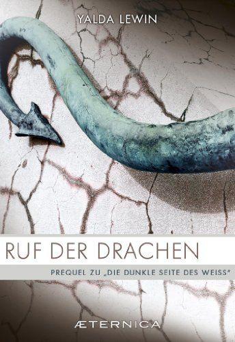 """Ruf der Drachen, http://www.amazon.de/dp/B00HF5Y6TE/ref=cm_sw_r_pi_awd_Bxo0sb1GS1HWB Das Prequel zu """"Die dunkle Seite des Weiß""""."""